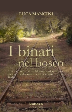 I binari nel bosco di Luca Mancini