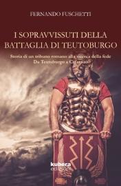 I sopravvissuti della battaglia di Teutoburgo di Fernando Fuschetti